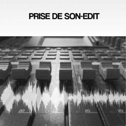 PRISE DE SON-EDIT